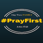 #PrayFirst | Day 2