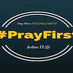 #PrayFirst | Day 5